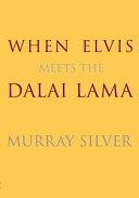 When Elvis Meets the Dalai Lama