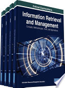 Information Retrieval And Management: Concepts, Methodologies, Tools, And Applications : volumes of multimedia information exists. it is important...