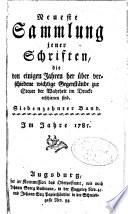 Neueste Sammlung jener Schriften die vor einigen Jahren her   ber verschiedene wichtigste Gegenst  nde zur Steuer der Wahrheit im Drucke erschienen sind