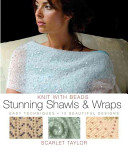 Knit With Beads Stunning Shawls And Wraps