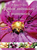 A Perfect World in Ribbon Embroidery & Stumpwork