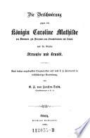 """""""Die"""" Verschwörung gegen die Königin Caroline Mathilde von Dänemark, geb. Prinzessin von Großbritannien und Irland, und die Grafen Struensee und Brandt"""