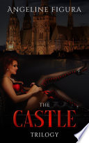 The Castle Trilogy (BDSM Gangbang Erotic E-book Bundle)