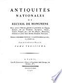 Antiquites nationales  ou recueil de monumens  tires des Abbayes  monasteres  etc    Avec planches
