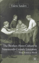 The Brother Sister Culture in Nineteenth Century Literature Book PDF