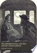 The midnight journey, and other tales [by various authors].