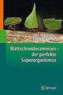 Blattschneiderameisen     der perfekte Superorganismus