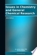 Issues in Chemistry and General Chemical Research  2012 Edition