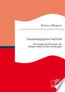 Sozialpädagogische Nachhilfe: Ein Konzept aus Elementen der Sozialen Arbeit und der Lerntherapie