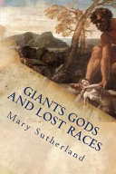 Giants Gods and Lost Races