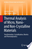 Thermal analysis of Micro  Nano  and Non Crystalline Materials