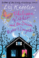 Ebook Philippa Fisher: Philippa Fisher and the Dream Maker's Daughter Epub Liz Kessler Apps Read Mobile