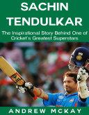 download ebook sachin tendulkar: the inspirational story behind one of cricket\'s greatest superstars pdf epub