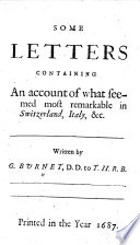 Some Letters Containing An Account Of What Seemed Most Remarkable In Switzerland Italy C