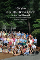 100 Years the Little Brown Church in the Wildwood