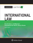 Casenote Legal Briefs for International Law, Keyed to Dunoff, Ratner, and Wippman