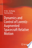 Dynamics And Control Of Lorentz Augmented Spacecraft Relative Motion book