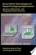 Direct Write Technologies For Rapid Prototyping Applications book