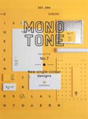 Monotone : only a single color, one that...