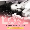 Self Love Is The Best Love Empowerment Journal
