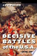 Decisive Battles of the U S A   1776 1918