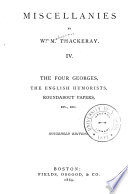 Miscellanies  The four Georges  The English humorists  Roundabout papers