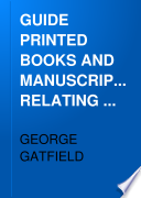 GUIDE PRINTED BOOKS AND MANUSCRIPTS RELATING TO ENGLISH AND FOREIGN HERALDRY AND GENEALOGY
