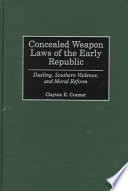 Concealed Weapon Laws of the Early Republic