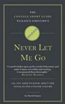 Connell Guide to Kazuo Ishiguro's Never Let Me Go
