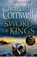 Sword of Kings (The Last Kingdom Series, Book 12) Book