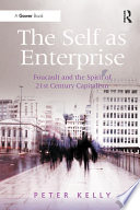 The Self As Enterprise : who work to acknowledge that...