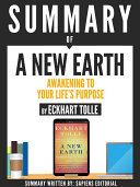 Summary Of A New Earth  Awakening To Your Life s Purpose  By Eckhart Tolle