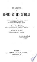 De l'usage des globes et des sphères, ou Choix des problèmes les plus intéressants relatifs à la géographie mathématique et aux principaux phénomènes célestes ... Nouvelle édition entièrement refondue et augmentée