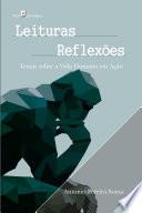 Leituras – Reflexões: Temas sobre a Vida Humana em Ação
