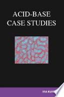 Acid Base Case Studies