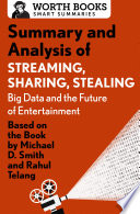 Summary and Analysis of Streaming  Sharing  Stealing  Big Data and the Future of Entertainment