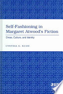 Self fashioning in Margaret Atwood s Fiction