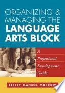 Organizing and Managing the Language Arts Block