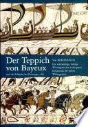 Der Teppichs Von Bayeux Und Die Schlacht : ...