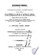Diccionario manual, ó, Vocabulario completo de las lenguas castellana-catalana