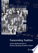 Transcending Tradition  Jewish Mathematicians in German Speaking Academic Culture