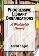 Progressive Library Organizations