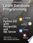 The Absolute Beginner S Guide To Learn Database Programming Using Python Gui With Postgresql And Sql Server