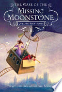 The Wollstonecraft Detective Agency: The Case of the Missing Moonstone by Jordan Stratford