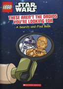 Lego Star Wars  These Aren t the Droids You re Looking for   a Search and Find Book
