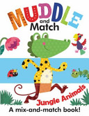 Muddle And Match Jungle Animals : awesome animals as they flip through...
