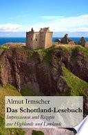Das Schottland Lesebuch  Impressionen und Rezepte aus Highlands und Lowlands