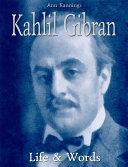 Kahlil Gibran  Life   Words
