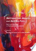 Metropolitan Mosaics and Melting Pots