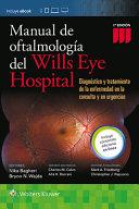 Manual De Oftalmologia Del Wills Eye Hospital Diagnostico Y Tratamiento De La Enfermedad En La Consulta Y En Urgencias